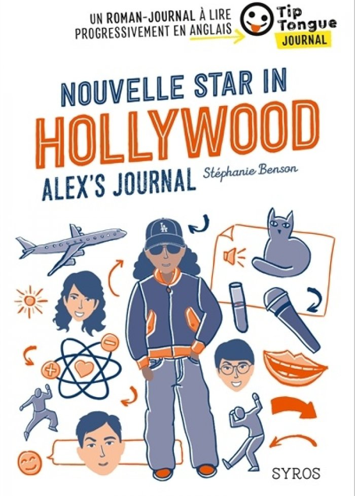 Nouvelle star in Hollywood : Alex's journal