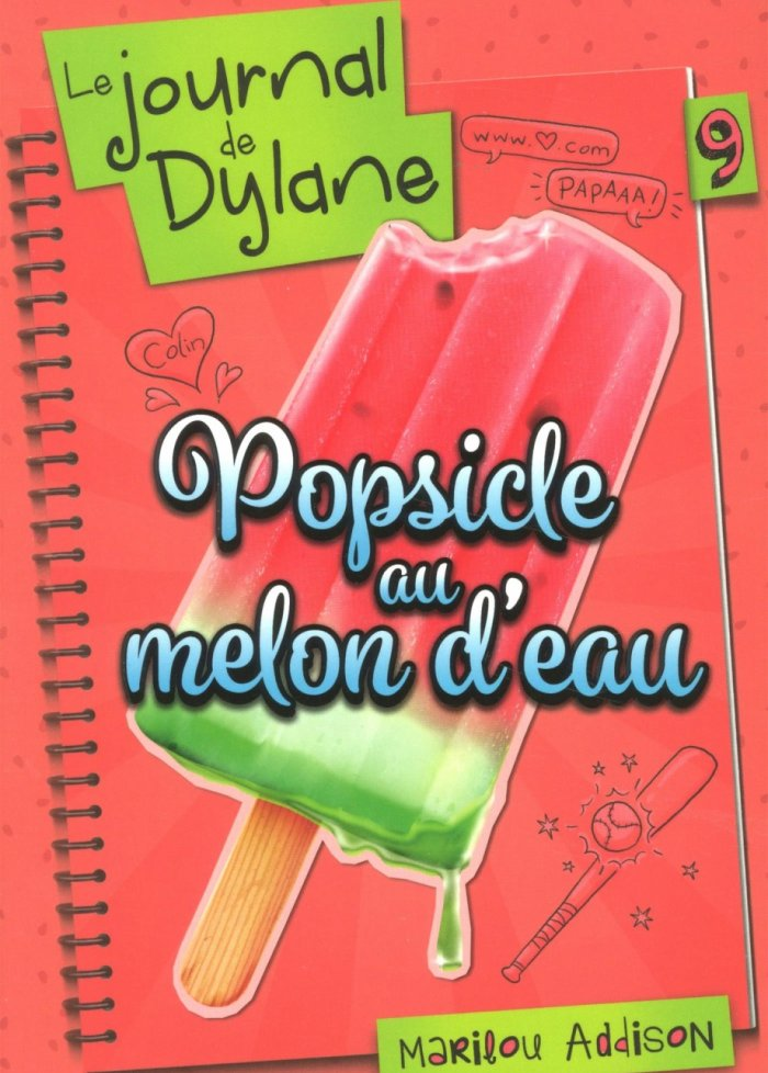 Le journal de Dylane t.9 Popsicle au melon d'eau